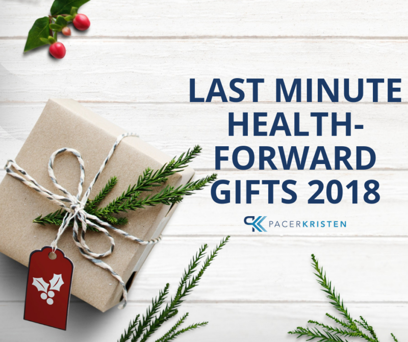 LAST MINUTE HEALTH-FORWARD GIFTS 2018